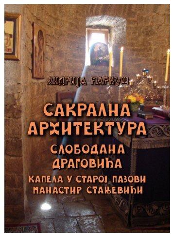 Sakralna arhitektura Slobodana Dragovića ,2018.  A. Markuš