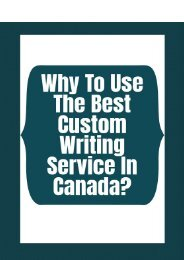Why To Use The Best Custom Writing Service In Canada?