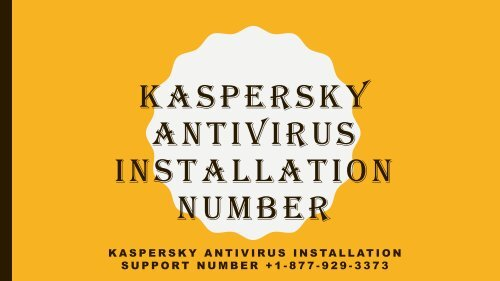 Kaspersky Antivirus Installation Support Number +1-877-929-3373