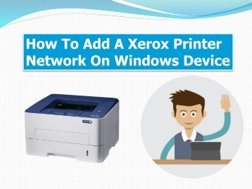 How To Add A Xerox Printer Network On Windows Device