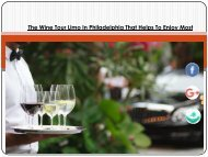 The Wine Tour Limo In Philadelphia That Helps To Enjoy Most