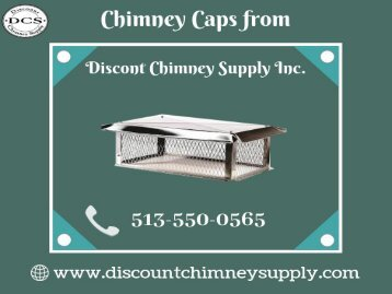 Buy best Chimney Caps from Discount Chimney Supply Inc.