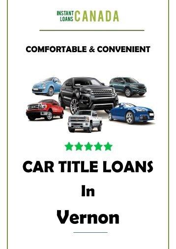 Comfortable & Convenient car title loans in Vernon