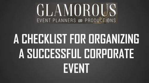 A CHECKLIST FOR ORGANIZING A SUCCESSFUL CORPORATE EVENT