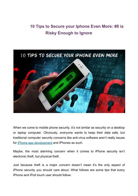 10 Tips to Secure your Iphone Even 10 Tips to Secure your Iphone Even More_ #8 is Risky Enough to Ignore