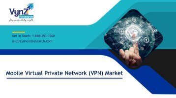 Global Mobile VPN Market: Size Share, Challenges, Growth Drivers, Opportunities – Analysis and Forecast to 2024