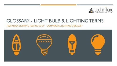Glossary - light bulb & lighting terms