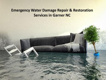 Emergency Water Damage Repair & Restoration Services in Garner NC
