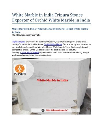White Marble in India Tripura Stones Exporter of Orchid White Marble in India