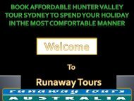 Book affordable Hunter Valley Tour Sydney to spend your holiday in the most comfortable manner