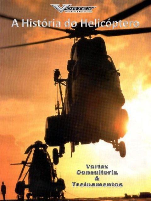A História dos Helicopetros