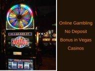 Online Gambling No Deposit Bonus in Vegas Casinos