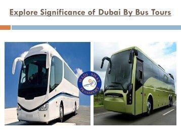 Explore Significance of Dubai By Bus Tours