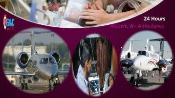 Medivic Air Ambulance Kolkata and Patna cost from Delhi very Low