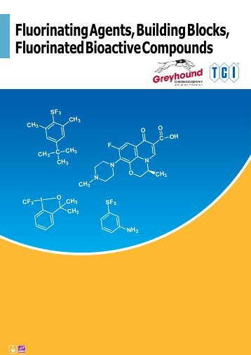 Tokyo Chemical Industries (TCI) Fluorinagting Agents, Building Blocks, Fluorinated Bioactive Compounds