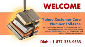 Yahoo Mail Customer Support Number +1-877-336-9533 Toll-Free