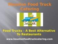 Food Trucks - A Best Alternative To Restaurants