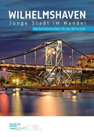 Wilhelmshaven - Junge Stadt im Wandel. Wachstumsstandort für die Wirtschaft.