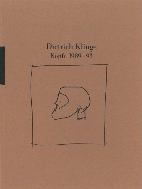 Dietrich Klinge - Köpfe 1989-1993