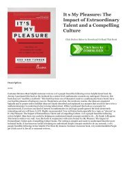 [PDF] DOWNLOAD It s My Pleasure: The Impact of Extraordinary Talent and a Compelling Culture [R.A.R]