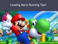 Leading Mario Running Tips!