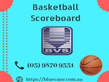 New models of Basketball Scoreboard from Blue Vane