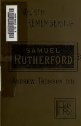 Samuel Rutherford Men Worth Remembering by Andrew Thomson D.D. 1884