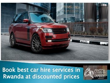 Book best car hire services in Rwanda at discounted prices