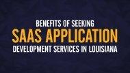 Benefits of seeking SaaS application development services in Louisiana