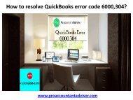 How to resolve Quickbooks error code 6000,304
