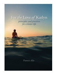 For the Love of Katlyn Principles and Practices for a Better