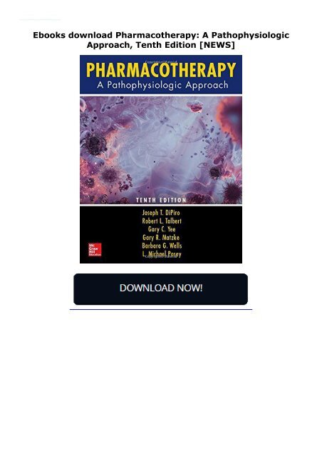 Ebooks download Pharmacotherapy: A Pathophysiologic Approach, Tenth Edition  [NEWS]