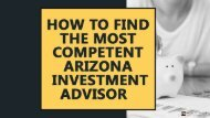 How to find the most competent Arizona investment
