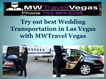 Try out best Wedding Transportation in Las Vegas with MWTravel Vegas