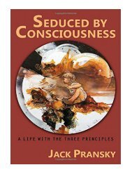 Seduced by Consciousness A Life with the Three Principles