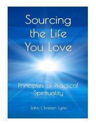 Sourcing the Life You Love Principles of Practical Spiritual