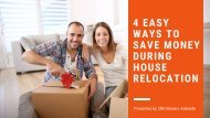 4 Easy Ways to Save Money During House Relocation