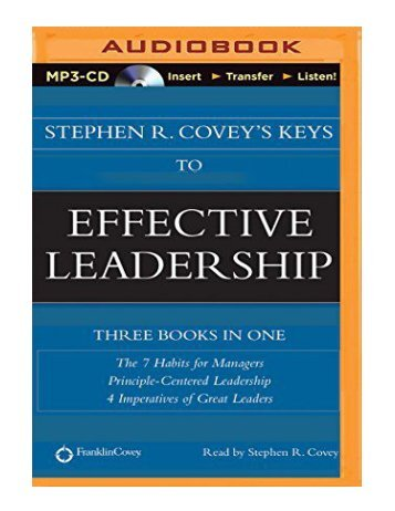 Stephen R. Covey's Keys to Effective Leadership The 7 Habits