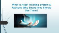 What is asset tracking software and what are the reasons why enterprises should use them?