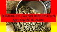 HARGA MURAH!!!, CALL/WA 0822-5714-3726, Jual Biji Kopi Mentah Di Jakarta