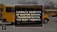 COMMUTE BENEFITS OF BOSTON SCHOOL TRANSPORTATION FOR BUSY