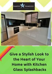 Give a Stylish Look to the Heart of Your Home with Kitchen Glass Splashbacks