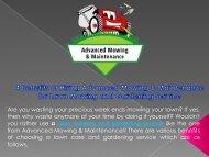 4 Benefits of hiring Advanced Mowing & Maintenance