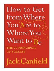 How to Get from Where You Are to Where You Want to Be The 25