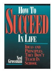 How to Succeed in Life Ideas and Principles They Don't Teach