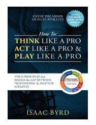 How to Think Like a Pro, Act like a Pro & Play Like a Pro Th
