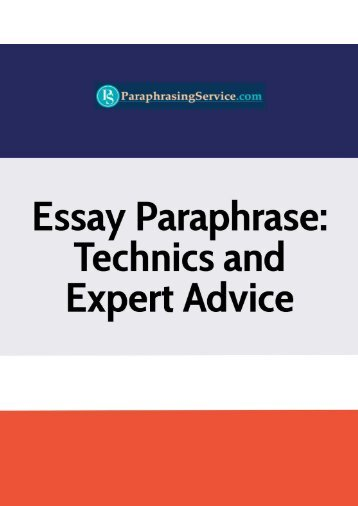 Essay Paraphrase - Technics and Expert Advice
