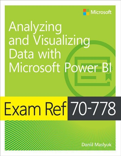 Exam Ref 70-778 Analyzing-visualizing-data-power-bi