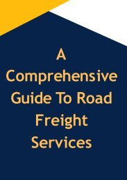 A Comprehensive Guide To Road Freight Services