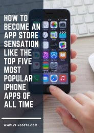 HOW TO BECOME AN APP STORE SENSATION LIKE THE TOP FIVE MOST POPULAR IPHONE APPS OF ALL TIME - By Vrinsoft